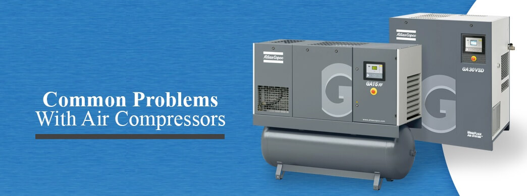 Common Problems with Air Compressors