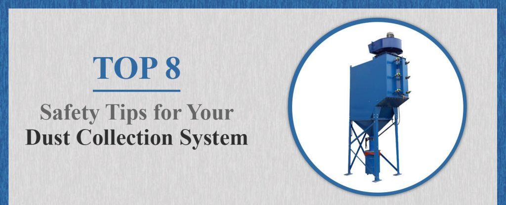 Top 8 Safety Tips for Your Dust Collection System