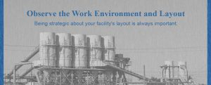 Observe the work environment and layout of your facility before installing a dust collection system.