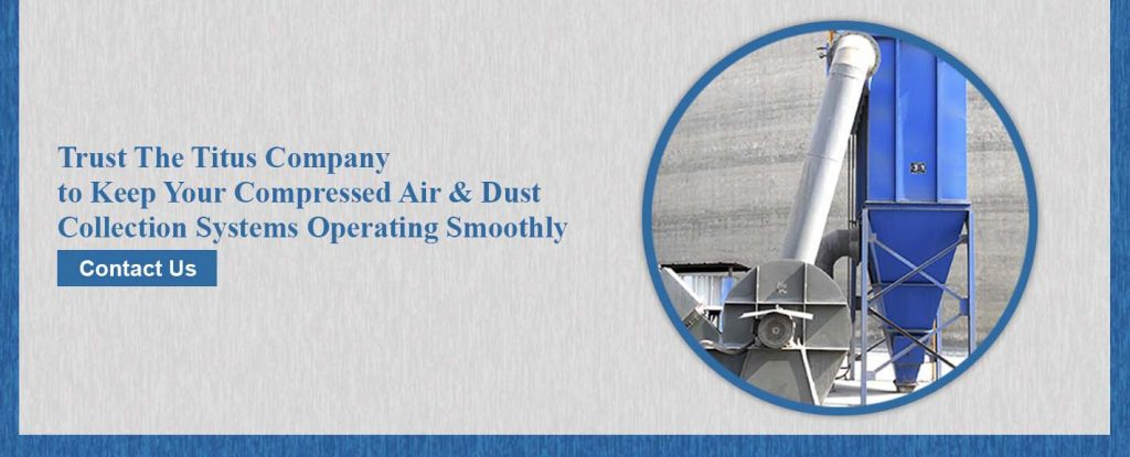 Contact The Titus Company to learn more about dust collection equipment