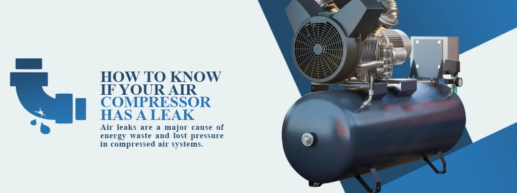 How to Know If Your Air Compressor Has a Leak