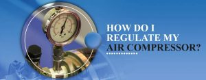 How do I regulate my air compressor?
