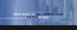 how air compressor filters work