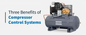 3 Benefits of Compressor Control Systems