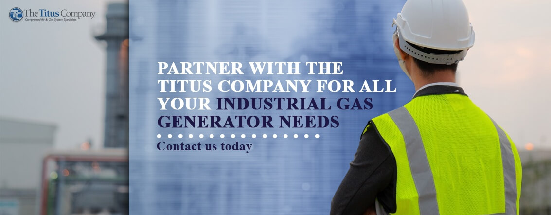 Partner with The Titus Company for all your Industrial Gas Generator Needs