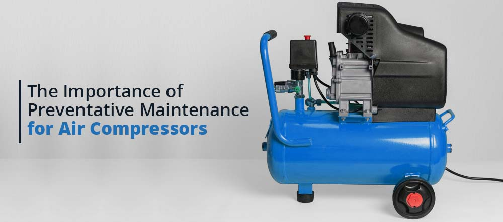 The-Importance-of-Preventative-Maintenance-for-Air-Compressors