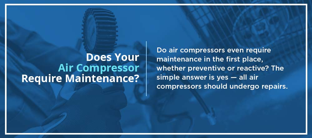 Does Your Air Compressor Require Maintenance?