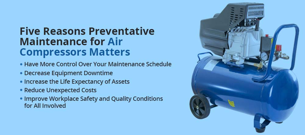Five Reasons Preventative Maintenance for Air Compressors Matters