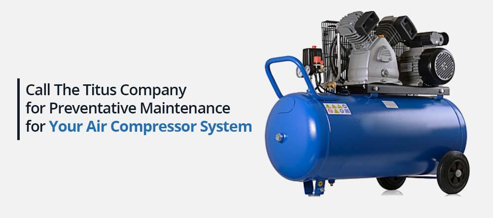 Call-The-Titus-Company-for-Preventative-Maintenance