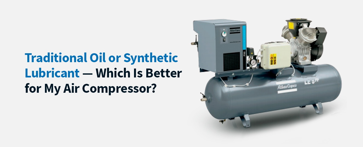 Traditional-oil-or-synthetic-lubricant-which-is-better-for-my-air-compressor